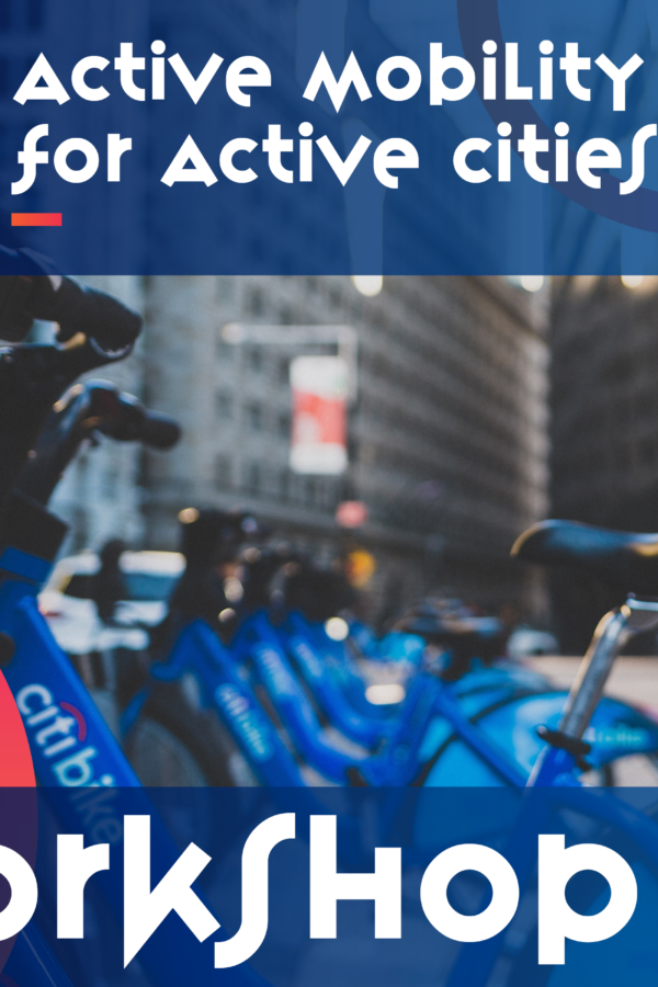 Workshop: Active mobility for active cities